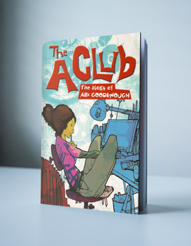 The A Club: The Blogs of Abi Goodenough by Author Vince Cross