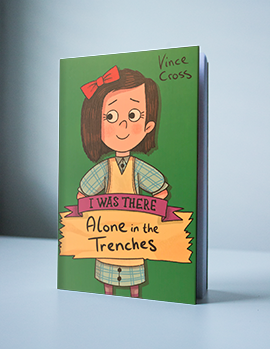 Alone in the trenches by Author Vince Cross